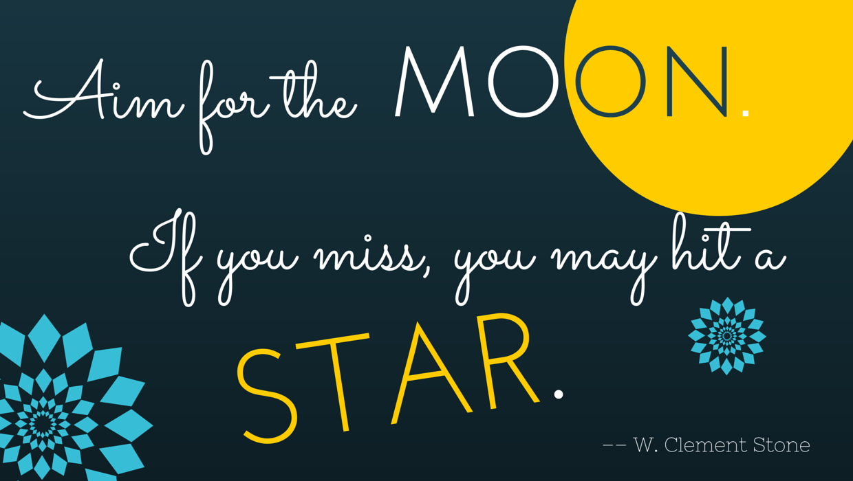 Monday Muse: Aim for the Moon